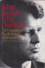 Robert Kennedy in His Own Words