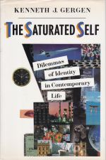The Saturated Self : Dilemmas of Identity in Contemporary Life