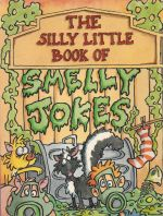 The Silly Little Book Of Smelly Jokes