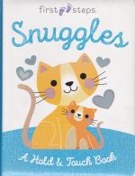 First Steps : Snuggles: A Hold & Touch Book