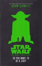 Star Wars The Empire Strikes Back: So You ant To Be A Jedi
