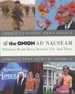 The Onion Ad Nauseam Relations Break Down Between U.S. And Them Complete News Archives Volume 15