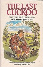"The Last Cuckoo: Very Best Letters to ""The Times"" Since 1900"