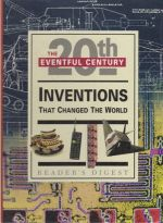 The Eventful 20th Century. Inventions That Changed the World