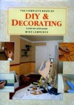 The Complete Book of DIY and Decorating