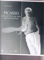 Picasso: Love and War 1935-1945: Life With Dora Maar