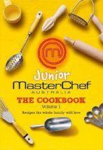 Junior Masterchef Australia - The Cookbook, Vol. 1