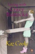 Living with Crazy Buttocks
