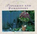 Topiaries and Pomanders