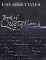 The Times Book of Quotations