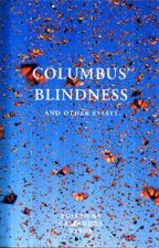 Columbus' Blindness and Other Essays