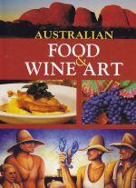 Australian Food, Wine & Art