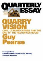Quarterly Essay: Quarry Vision