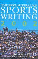The Best Australian Sports Writing 2002