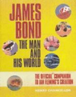 James Bond the Man and His World