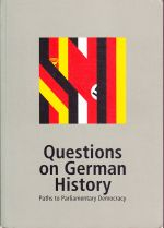 Questions on German History Paths to Parliamentary Democracy