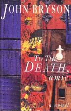 To the Death, Amic