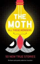 The Moth : All These Wonders