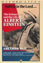 Subtle Is the Lord, The Science and the Life of Albert Einstein