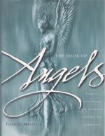The Book of Angels - Turn to your angels for guidance, comfort and inspiration