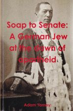 Soap to Senate: A German Jew at the dawn of apatheid
