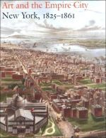 Art and the Empire City New York, 1825 - 1861