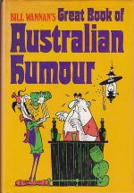 Bill Wannan's Great Book of Australian Humour