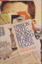 The Prison Notebooks of Ricardo Flores Magon
