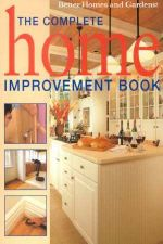 Better Homes and Gardens Complete Home Improvement Book