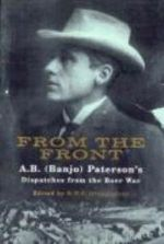 From the Front: A.B. 'Banjo' Paterson, Dispatches from the Boer War