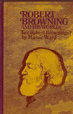 Robert Browning and His World: Two Robert Brownings? [1861-1889]
