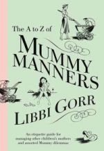The A To Z Of Mummy Manners