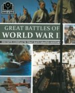 Great Battles of World War II: Decisive Conflicts That Have Shaped History