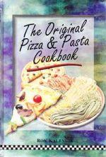 The Original Pizza and Pasta Cookbook