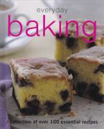 Everyday Baking, A collection of over 100 essential recipes