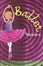 Ballet Stories - A collection of 10 Exciting New Stories