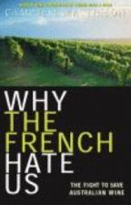 Why the French Hate Us --- The Real Story of Australian Wine