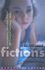 Displaced Fictions, Contemporary Australian Fiction for Teenagers and Young Adults