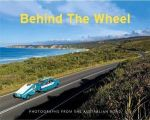 Behind the Wheel; Photographs from the Australian road