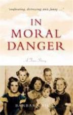 In Moral Danger- A True Story