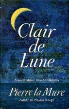 Clair de Lune - Biographic Novel about Claude Debussy