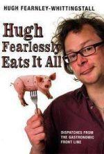 Hugh Fearlessly-Eats-It-All