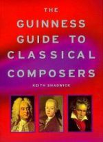 The Guinness Guide to Classical Composers