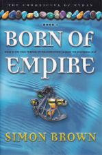 Born of Empire: Book 1 The Chronicles of Kydan