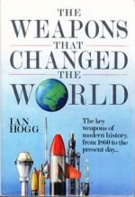 The Weapons That Changed the World