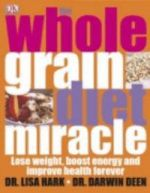 The Whole Grain Diet Miracle