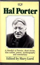 Hal Porter: A Handful of Pennies, short stories, film outline, poems, autobiography and commentary (UQP Australian authors)
