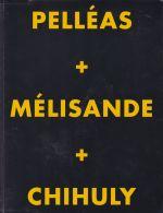 Pelleas & Melisande & Chihuly