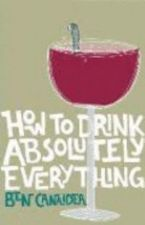 How to Drink Absolutely Everything