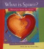What Is Spirit? -- Messages From The Heart